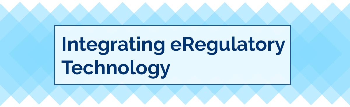 Integration of eRegulatory