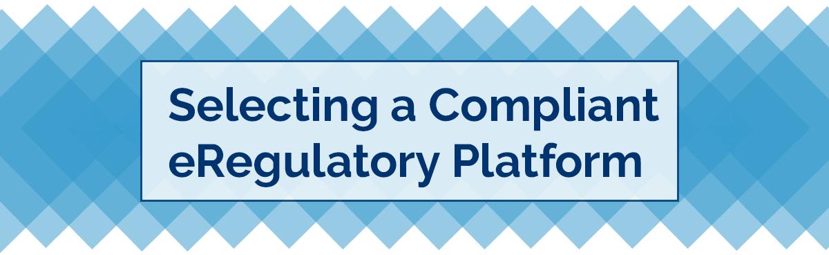 Selecting an eRegulatory System