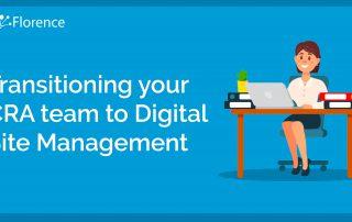Transitioning your CRA Team to Digital Site Management Blog